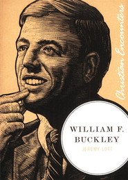 William F. Buckley: Christian Encounters Series   -     By: Jeremy Lott