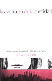 La Aventura de la Castidad  (The Thrill of the Chaste) - Slightly Imperfect  -     By: Dawn Eden