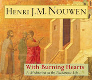 With Burning Hearts: A Meditation On The Eucharistic Life    -     By: Henri Nouwen, (Illust)     Illustrated By: Henri Nouwen
