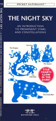 Pocket Naturalist: The Night Sky, An Introduction to Prominent  Stars and Constellations  -