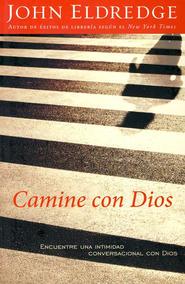 Camine con Dios  (Walking with God)  -     By: John Eldredge