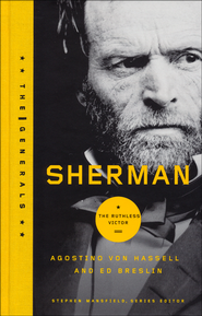 Sherman: The Ruthless Victor  -              By: Agostino VonHassell