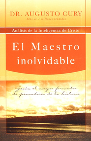 El Maestro Inolvidable  (The Unforgettable Master)  -     By: Dr. Augusto Cury