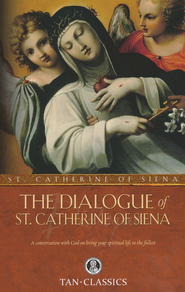 The Dialogue of St. Catherine of Siena  -     By: Saint Catherine of Siena