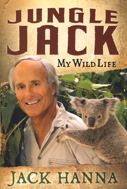 Jungle Jack: My Wild Life    -              By: Jack Hanna