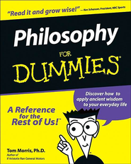 Philosophy for Dummies   -     By: Tom Morris
