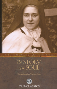 The Story of a Soul: The Autobiography of The Little Flower    -             By: St. Therese of Lisieux