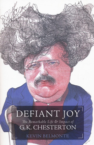 Defiant Joy: The Remarkable Life & Impact of G.K. Chesterton - Slightly Imperfect  -     By: Kevin Belmonte
