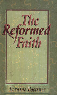 Reformed Faith   -     By: Loraine Boettner