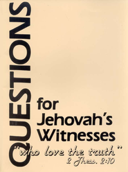 Questions for Jehovah's Witnesses   -     By: William Cetnar