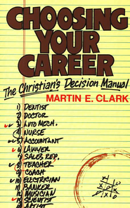 Choosing Your Career   -     By: Martin Clark