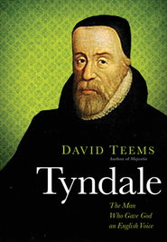 Tyndale: The Man Who Gave God an English Voice  -     By: David Teems