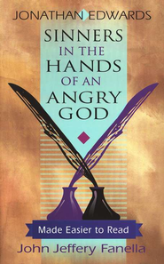 Sinners in the Hands of an Angry God- Made Easier to Read  -     By: Jonathan Edwards