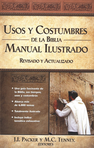 Usos y Costumbres de la Biblia, Illustrated Manners and Customs of the Bible  -     By: J.I. Packer, M.C. Tenney
