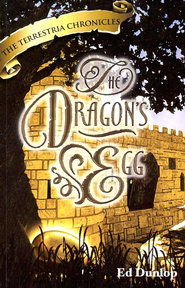 The Dragon's Egg, The Terrestria Chronicles #5  -     By: Ed Dunlop