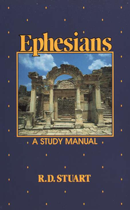 Ephesians: A Study Manual  -     By: R.D. Stuart