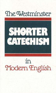 Westminster Catechism in Modern English   -     By: Douglas F. Kelly, Philip B. Rollinson, Frederick T. Marsh