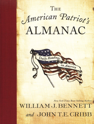 The American Patriot's Almanac: Daily Readings on America                -              By: William J. Bennett, John Cribb