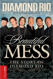 Beautiful Mess   -              By: Diamond Rio