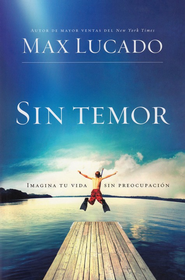 Sin Temor  (Fearless)  -     By: Max Lucado