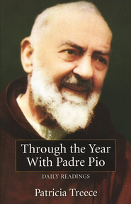 Through the Year with Padre Pio  -     By: Patricia Treece