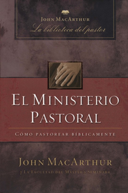 El Ministerio Pastoral  (Pastoral Ministry)  -     By: John MacArthur