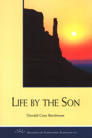 Life By the Son  -     By: Donald Grey Barnhouse