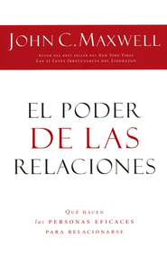 El Poder de las Relaciones  (Everyone Communicates, Few Connect)  -     By: John C. Maxwell