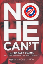 No He Can't: End the Failed Obama Administration and Restore a Conservative Vision  -     By: Kevin McCullough