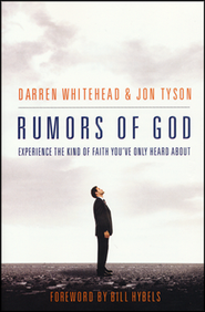 Rumors of God  -              By: Darren Whitehead, Jon Tyson