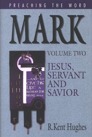 Mark, Vol. 2: Jesus, Servant & Saviour (preaching the Word)  -     By: R. Kent Hughes