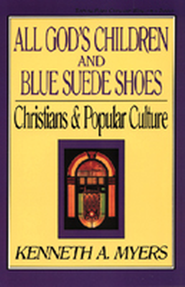 All God's Children and Blue Suede Shoes   -     By: Kenneth A. Myers
