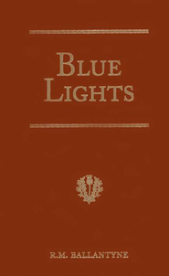 Ballantyne Series: Blue Lights, or Hot Work in the Soudan   -     By: R.M. Ballantyne