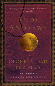 La Oportunidad Perdida  (The Lost Choice)  -     By: Andy Andrews