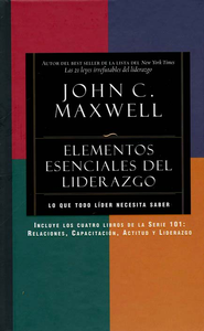 Elementos Esenciales del Liderazgo  (Real Leadership: The 101 Collection)  -     By: John Maxwell