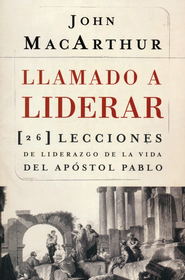 Llamado a Liderar  (Called to Lead)  -              By: John MacArthur