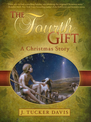 The Fourth Gift: A Christmas Story   -     By: Tucker J. Davis