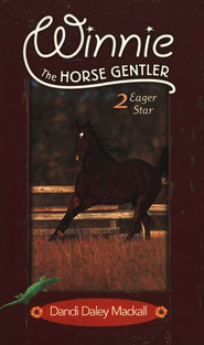 Eager Star, Winnie the Horse Gentler #2   -     By: Dandi Daley Mackall