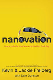 Nanovation: How a Little Car Can Teach the World to Think Big - Slightly Imperfect  -     By: Kevin Freiberg, Jackie Freiberg, Dain Dustin