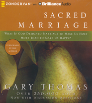 Sacred Marriage: What if God Designed Marriage to Make  Us Holy More Than to Make Us Happy? - unabridged audiobook on CD  -     By: Gary Thomas