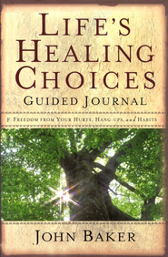Life's Healing Choices: Guided Journal  -     By: John Baker