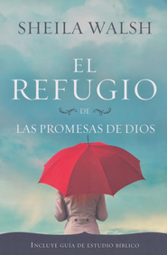 El Refugio de las Promesas de Dios  (The Shelter of God's Promises)  -     By: Sheila Walsh