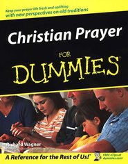 Christian Prayer for Dummies   -              By: Richard Wagner