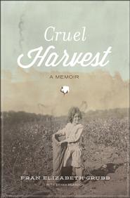 Cruel Harvest: A Memoir  -              By: Fran Grubb