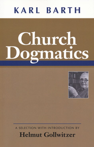 Church Dogmatics                                           -     Edited By: Geoffrey W. Bromiley     By: Karl Barth