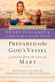Prepared to Be God's Vessel: How God Can Use an Obedient Life to Bless Others - eBook  -     By: Henry T. Blackaby, Carrie Blackaby Webb