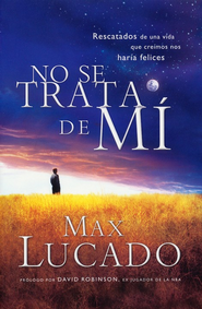 No Se Trata De Mí  (It's Not About Me)  -     By: Max Lucado