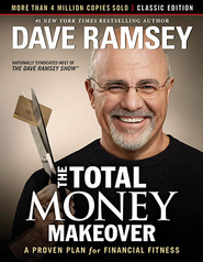 The Total Money Makeover: Classic Edition: A Proven Plan for Financial Fitness  -              By: Dave Ramsey