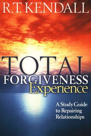 Total Forgiveness Experience: A Study Guide to Repairing Relationships  -     By: R.T. Kendall
