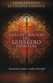 La Guía de Oración del Guerrero Espiritual  (The Spiritual Warrior's Prayer Guide)   -              By: Quin Sherrer, Ruthanne Garlock